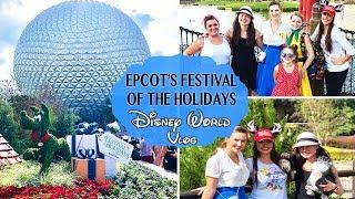 EPCOT'S FESTIVAL OF THE HOLIDAYS WITH YOUTUBE FRIENDS | Vlog 2018