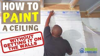 How to Paint A Ceiling Without Getting it on the Walls