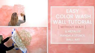 How To Colorwash A Trendy Accent Wall Without Glaze & Stencil A Metallic Mandala