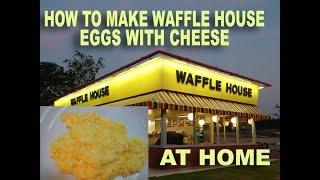 How To Make Waffle House Style Eggs