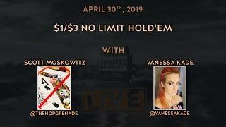 Special $1/$3 No Limit Hold'em Cash Game with Vanessa Kade and Scott Moskowitz