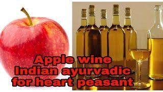 Make apple wine in india Ayurvadic wine for heart peasant Hindi