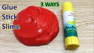 Glue Stick Slime 3 Ways!! How To Make Slime With Glue Stick!! No Borax