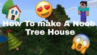 How To Make/Build a Noob Tree House|MINECRAFT|Dash HunterX