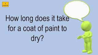 How Long Does It Take For A Coat Of Paint To Dry?
