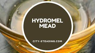 Hydromel Mead - How to Make Mead
