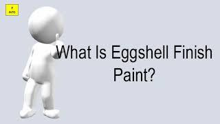 What Is Eggshell Finish Paint?