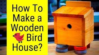 How To Make Birdhouse  - Wooden Bird House Plans