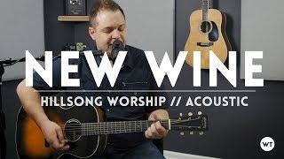 New Wine - Hillsong Worship - acoustic cover
