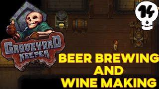 Graveyard Keeper #14 | Beer Brewing and Wine Making