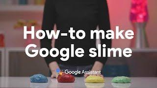 How-to make Google Slime with the Google Assistant
