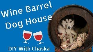 How to Make a Dog House from a Wine Barrel | DIY | Wine Barrel Projects