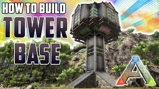How To Build A Tower Base | Ark Survival Evolved