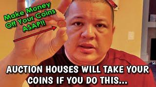 Auction Houses Will Sell Your Coin If You Do This First - It Will Make You More Money!