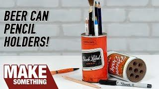 Easy Woodworking Project | Vintage Beer Can Pencil Holders