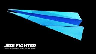 COOL PAPER AIRPLANE - How to make a Paper Airplane that Flies | Jedi Fighter