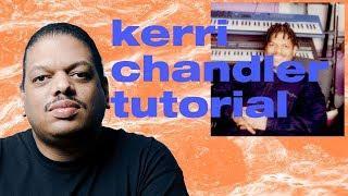 How To Make Classic Deep House Like Kerri Chandler [Free Samples]
