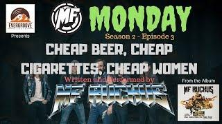 MF Ruckus - Cheap Beer, Cheap Cigarettes, Cheap Women - MF Monday S2-E3