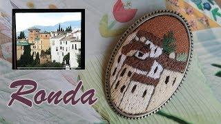 Ronda, Spain │ Hand Embroidery │How To Make a Houses Brooch│DIY Craft Tutorial