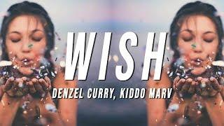 Denzel Curry - Wish (Lyrics) ft. Kiddo Marv