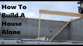 How To Build A House Alone Part 1