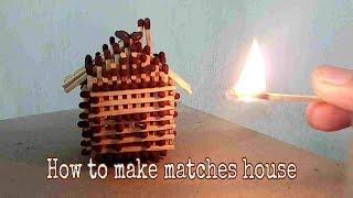 How to make matches house