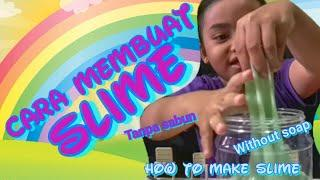 Cara membuat slime tanpa sabun / How to make slime without soap