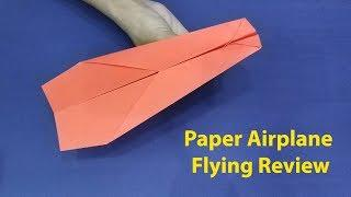 Paper Airplane Flying Reviews & instructions| Easy Paper Plane That Fly Far Long DIstance 100+ feet