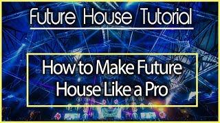 How to Make Future House Sound Professional (Mike Williams, Brooks, Jay Hardway)