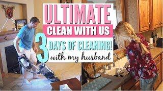 Ultimate Clean With Me Routine | 3 DAYS OF CLEANING Whole House with my Husband | Extreme Motivation