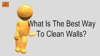 What Is The Best Way To Clean Walls?