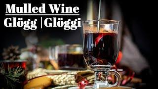 Mulled Wine Recipe | How To Make Perfect Mulled Wine | Glögg | Glöggi