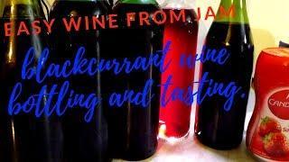 blackcurrant jam wine bottling and tasting