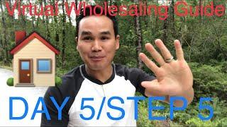 Step By Step How To Virtually Wholesaling Houses- Day 5/Step 5