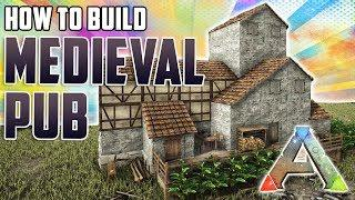 How To Build A Medieval Pub | Ark Survival Evolved