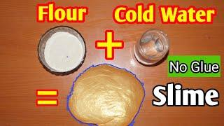 How To Make Slime With Flour and Cold Water!! DIY Slime Without Glue or Borax