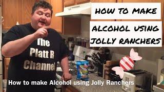 How to make Alcohol using Jolly Ranchers