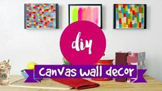 Easy DIY Wall Canvas Decoration ideas - Do it Yourself Wall Decorating ideas