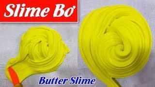 Cách Làm Slime Bơ Đơn Giản, Nguyên Liệu Nhà Ai Cũng Có - How To Make Butter Slime