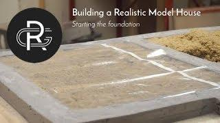 Building a Realistic Model House, Part 1: The foundation