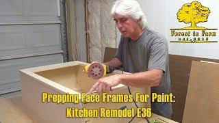 Prepping Face Frames For Paint - Kitchen Remodel E36
