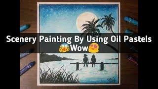 How to Draw Beautiful Sceneries? Using only oil Pastels
