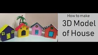 How to make 3D Model of House | DIY | Paper Crafts for School Kids