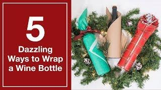 5 Dazzling Ways to Wrap a Wine Bottle
