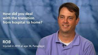 Rob: How did you deal with the transition from hospital to home?
