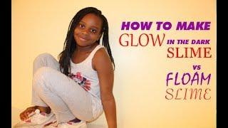 HOW TO MAKE GLOW IN THE DARK SLIME vs FLOAM SLIME