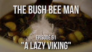 "How to make Mead Wine Part 1 - Episode 61: ""A Lazy Viking"""