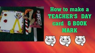 HOW TO MAKE TEACHER'S DAY CARD  & BOOK MARK