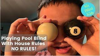 SixBlindKids - Playing Pool Blind With House Rules - NO RULES!