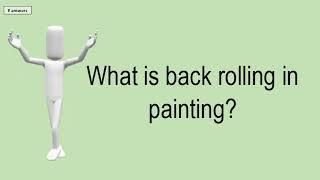 What Is Back Rolling In Painting